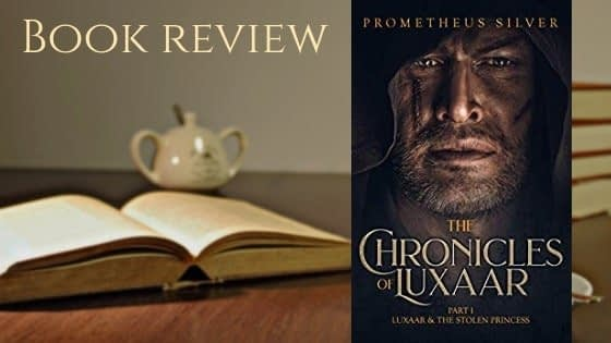 book review for The Chronicles of Luxaar Part 1: Luxaar & The Stolen Princess, by Prometheus